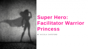 Super Hero – Facilitator Warrior Princess
