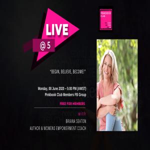 Live @ 5 with Briana Seaton – Womens Empowerment Coach