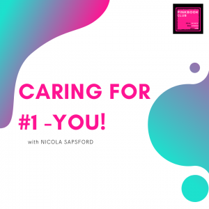 Caring for #1 – YOU with Nic Sapsford
